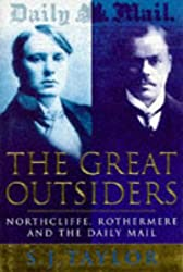 The Great Outsiders: Northcliffe, Rothermere and the 'Daily Mail'