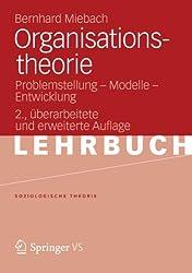 Organisationstheorie: Problemstellung - Modelle - Entwicklung (Soziologische Theorie) (German Edition)