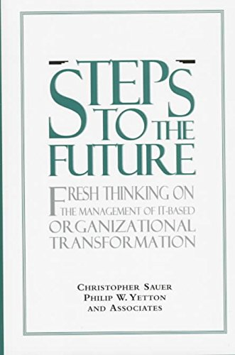 steps-to-the-future-fresh-thinking-on-the-management-of-it-based-organizational-transformation-by-au