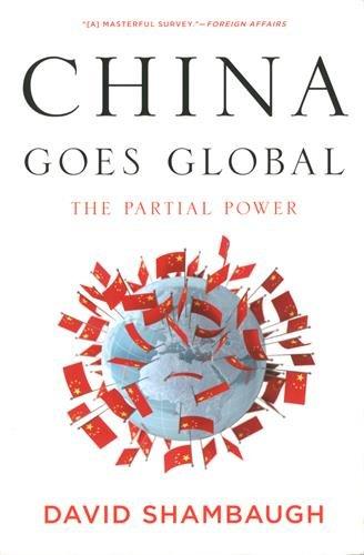 China Goes Global: The Partial Power por David Shambaugh