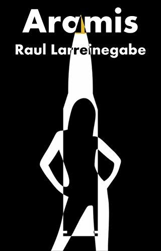 Descargar Libro Libro Aramis (Acción y Aventura) de Raul Larreinegabe