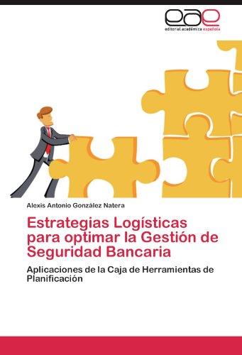 Estrategias Logisticas Para Optimar La Gestion de Seguridad Bancaria