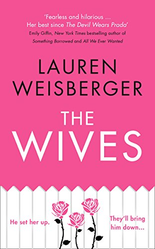 The Wives: Emily Charlton is back in a new Devil Wears Prada novel by [Weisberger, Lauren]