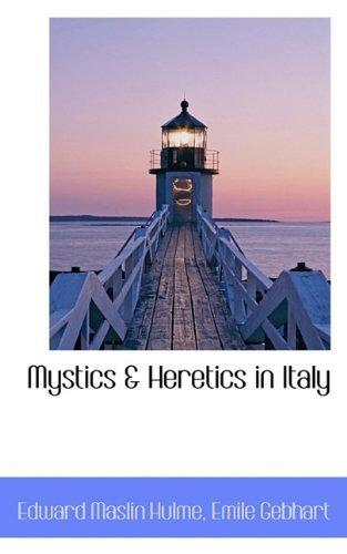 Mystics & Heretics in Italy by Edward Maslin Hulme (2009-11-13)
