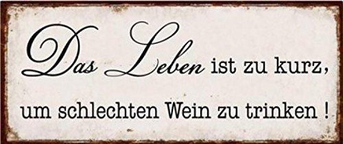 1art1 76118 Wein - Das Leben Ist Zu Kurz Um Schlechten Wein Zu Trinken Poster Blechschild 31 x 13 cm