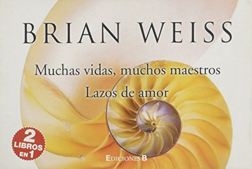 Muchas vidas, muchos maestros & Lazos de amor / Many Lives, Many Masters & Only Love Is Real (Paperback - Spanish)
