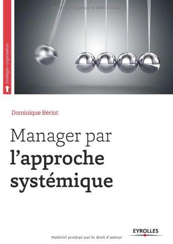 Manager par l'approche systémique par Dominique Bériot