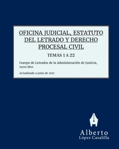 Oficina judicial, Estatuto LAJ y Derecho Procesal Civil - Temas 1 a 22: Acceso al Cuerpo de Letrados de la Administración de Justicia, turno libre