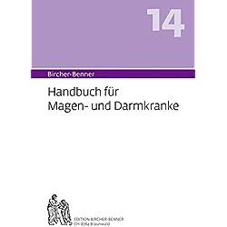 Bircher-Benner (Hand)buch Nr.14 für Magen- und Darmkranke mit Rezeptteil und ausgearbeiteter Kurplan aus einem ärztlichen Zentrum modernster ... und kranke Tage, eingehende Ratschläge