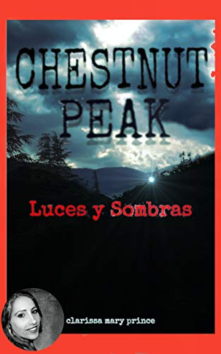 Chestnut Peak: Luces y Sombras