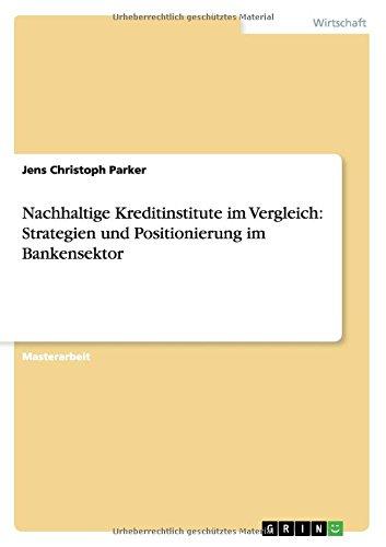 Nachhaltige Kreditinstitute im Vergleich: Strategien und Positionierung im Bankensektor