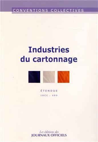 Industries du cartonnage - Convention collective étendue n°3135 - IDCC 489 - Août 2012 par Direction des Journaux Officiels (DJO)