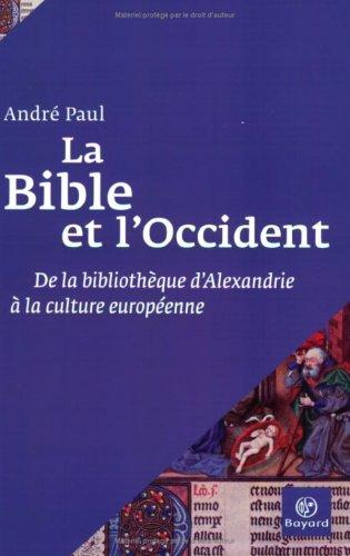 La Bible et l'Occident : De la bibliothèque d'Alexandrie à la culture européenne