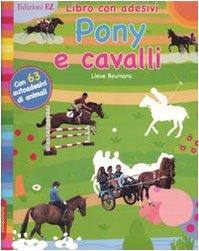 Pony e cavalli. Con adesivi. Ediz. illustrata