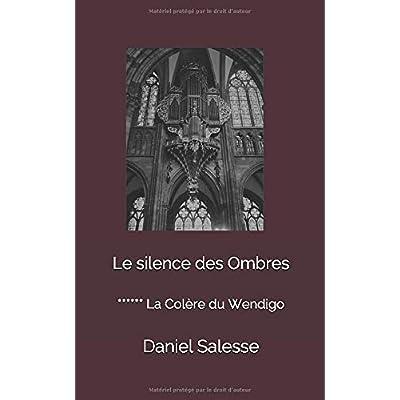 Le Silence des Ombres: La Colère du Wendigo