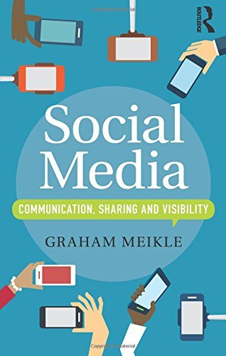 Social Media: Communication, Sharing and Visibility by Graham Meikle (2016-02-27) par Graham Meikle