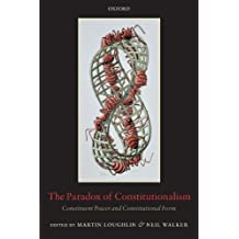 The Paradox of Constitutionalism: Constituent Power and Constitutional Form (2008-10-15)