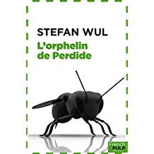 L'orphelin de Perdide: Roman de science-fiction