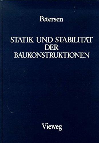 Statik und Stabilität der Baukonstruktionen: Elasto- und plasto-statische Berechnungsverfahren druckbeanspruchter Tragwerke: Nachweisformen gegen Knicken, Kippen, Beulen (Statik Engineering)