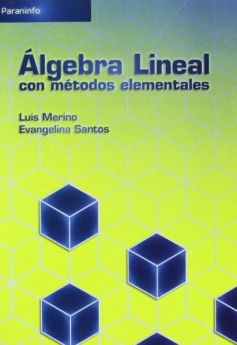 Álgebra lineal con métodos elementales por LUIS MIGUEL MERINO GONZALEZ
