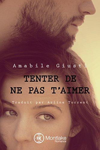 Tenter de ne pas t'aimer par Amabile Giusti