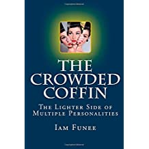 The Crowded Coffin: The Lighter Side of Multiple Personalities