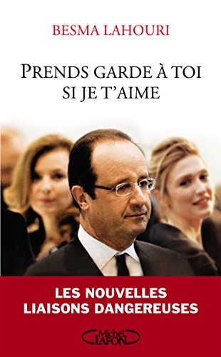 Prends garde à toi si je t'aime (French Edition)