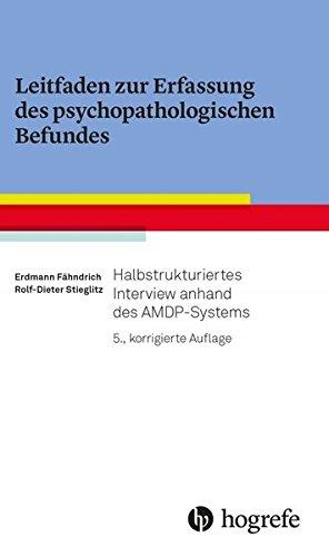 Leitfaden zur Erfassung des psychopathologischen Befundes: Halbstrukturiertes Interview anhand des AMDP-Systems
