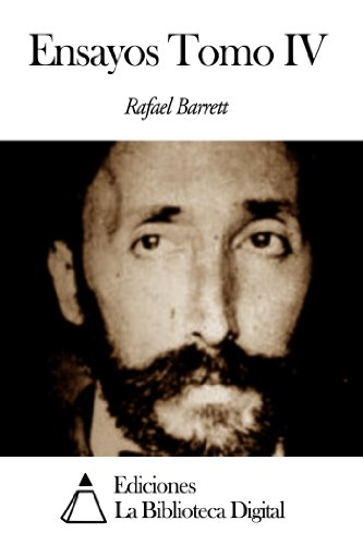 Ensayos Tomo IV por Rafael Barrett