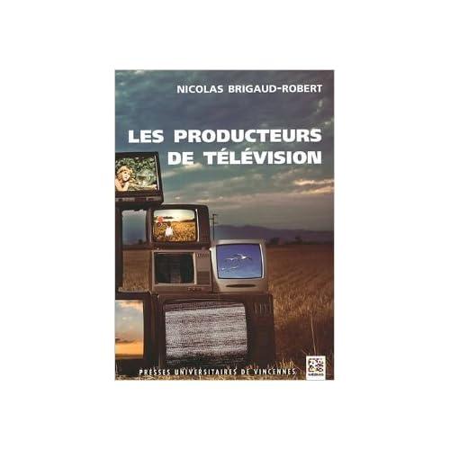 Les producteurs de télévision de Nicolas Brigaud-Robert ( 1 septembre 2011 )