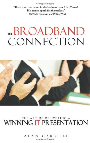 The Broadband Connection The Art Of Delivering A Winning It Presentation