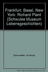 Frankfurt, Basel, New York: Richard Plant