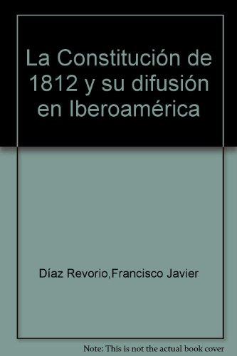 La Constitución de 1812 y su difusión en Iberoamérica (Homenajes & Congresos)
