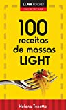 100 Receitas De Massas Light - Coleção L&PM Pocket (Em Portuguese do Brasil)