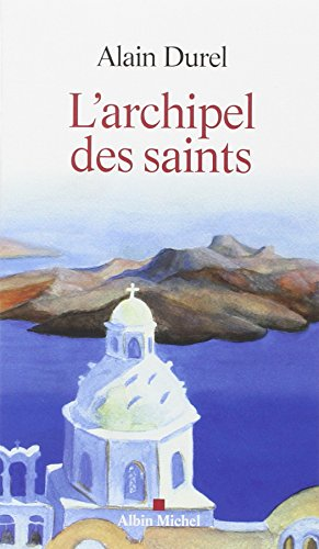 L'ARCHIPEL DES SAINTS par Alain Durel
