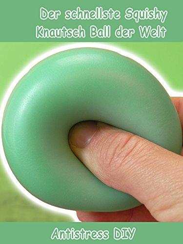 Clip: Der schnellste Squishy Knautsch Ball der Welt - Antistress DIY