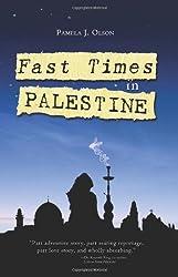 Fast Times in Palestine by Pamela J. Olson (2011-05-20)