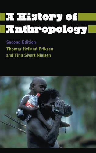 A History of Anthropology - Second Edition (Anthropology, Culture and Society)
