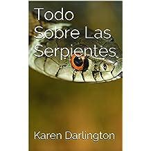 Todo Sobre Las Serpientes (Todo Sobre Animales nº 1)