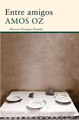 Entre Amigos (Nuevos Tiempos) por Amos Oz
