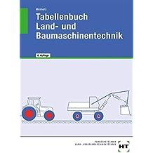 Tabellenbuch - Land- u. Baumaschinentechnik: Formelsammlung
