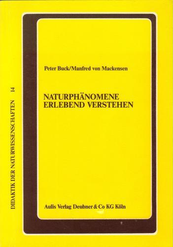 Naturphänomene erlebend verstehen. Über Physik- und Chemieunterricht an Waldorfschulen und ihre erkenntnismethodische und didaktische Grundlegung