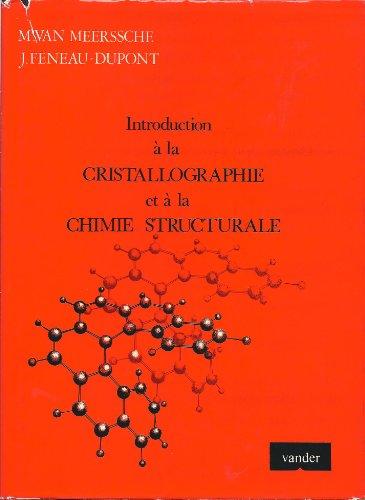 Introduction à la cristallographie et à la chimie structurale par Maurice Van Meerssche / Janine Feneau-Dupont