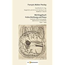 Werktagebuch: Frühe Dichtung und Prosa. Gedichte, Briefe, Kartengrüße, Aphorismen und Novellen (1979-1995)