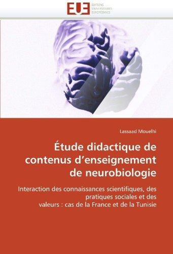 Descargar Libro ??tude didactique de contenus d'enseignement de neurobiologie: Interaction des connaissances scientifiques, des pratiques sociales et des valeurs : cas de la France et de la Tunisie by Lassaad Mouelhi (2010-10-14) de Lassaad Mouelhi