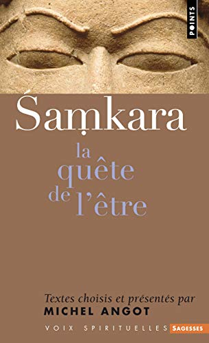 Shankara. La quête de l'être par Shankara, Michel Angot