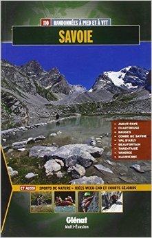 Savoie : 110 randonnées à pied et à VTT de Jean-Marc Lamory ( 16 mai 2012 ) par Jean-Marc Lamory