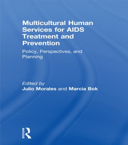 Multicultural Human Services for AIDS Treatment and Prevention: Policy, Perspectives, and Planning por Marcia Bok