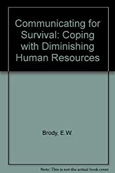 Communicating for Survival: Coping with Diminishing Human Resources
