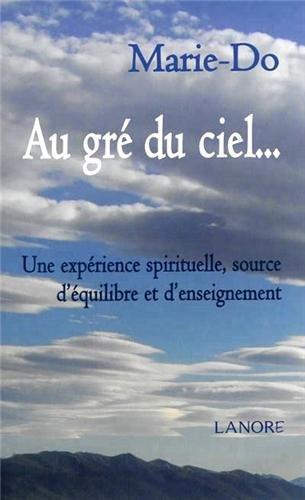Au gré du ciel. Une expérience spirituelle, source d'équilibre et d'enseignement